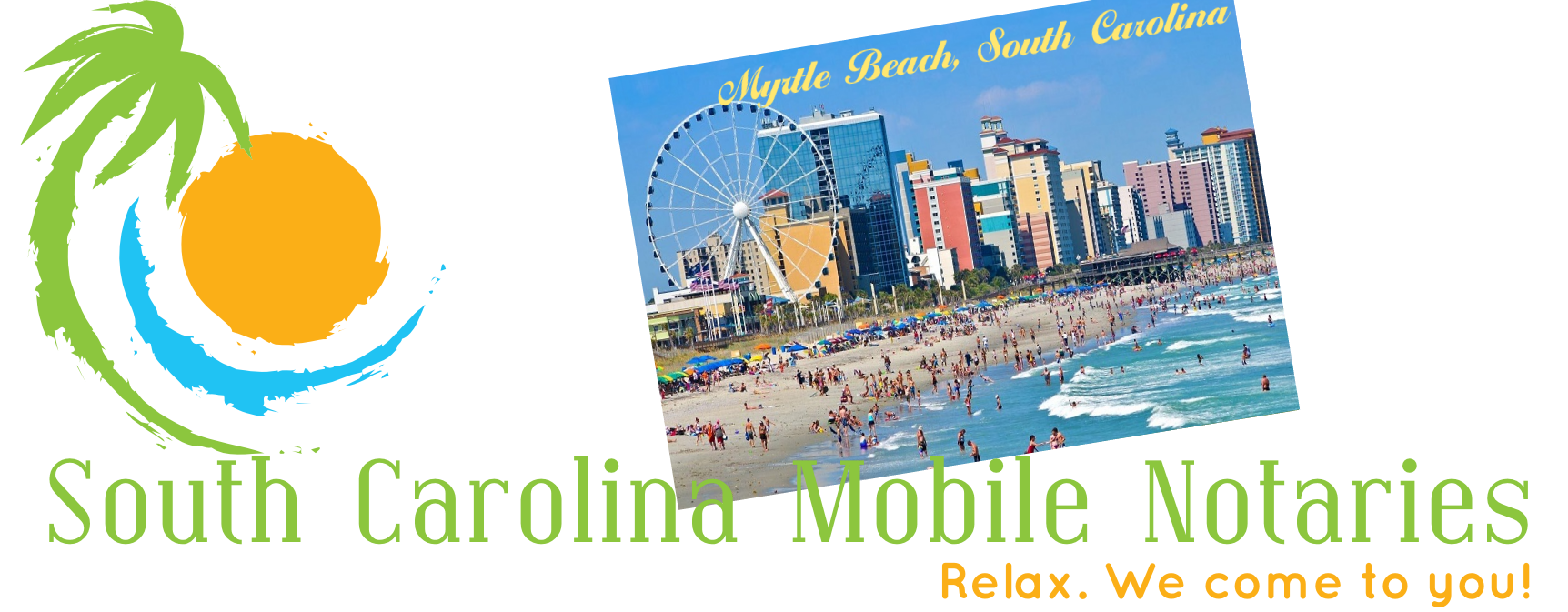 Myrtle Beach South Carolna Mobile Notaries; Myrtle Beach mobile notary service; traveling notary public Myrtle Beach; Myrtle Beach wedding officiants; signing agents Myrtle Beach, SC