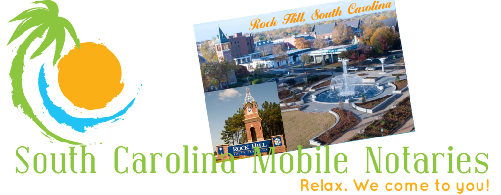 Rock Hill South Carolna Mobile Notaries; Rock Hill mobile notary service; traveling notary public Rock Hill; Rock Hill wedding officiants; signing agents Rock Hill, SC